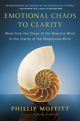 Emotional Chaos to Clarity: Move from the Chaos of the Reactive Mind to the Clarity of the Responsive Mind von Plume