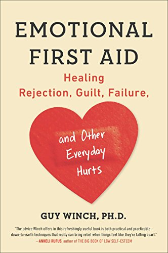 Emotional First Aid: Healing Rejection, Guilt, Failure, and Other Everyday Hurts von Plume