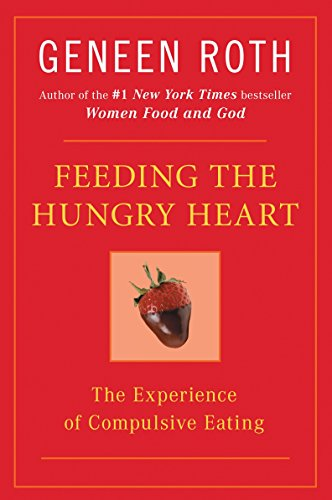 Feeding the Hungry Heart: The Experience of Compulsive Eating von Plume