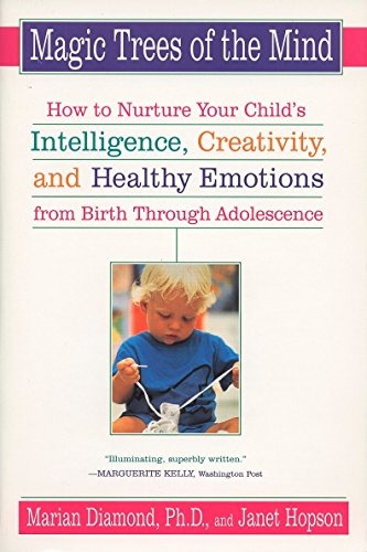 Magic Trees of the Mind: How to Nurture Your Child's Intelligence, Creativity, and Healthy Emotions from Birth Through Adolescence von Plume