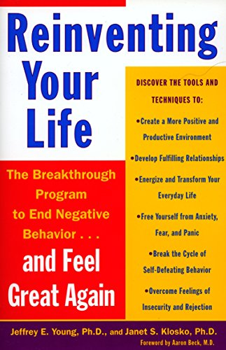 Reinventing Your Life: The Breakthough Program to End Negative Behavior...and FeelGreat Again: How to Break Free from Negative Life Patterns von PLUME