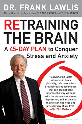 Retraining the Brain: A 45-Day Plan to Conquer Stress and Anxiety von Plume