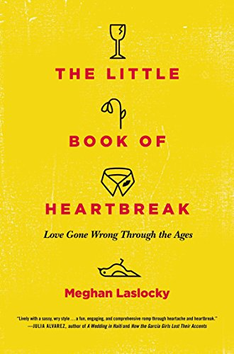 The Little Book of Heartbreak: Love Gone Wrong Through the Ages von Plume