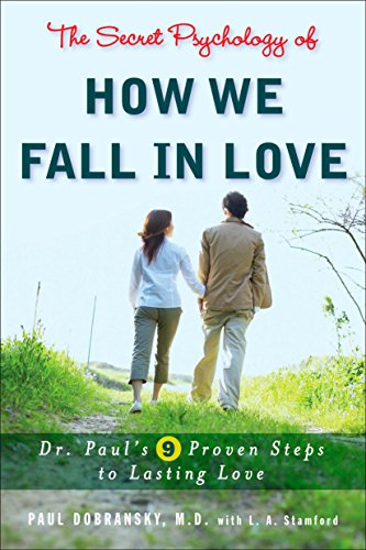 The Secret Psychology of How We Fall in Love: Dr. Paul's 9 Proven Steps to Lasting Love von Plume