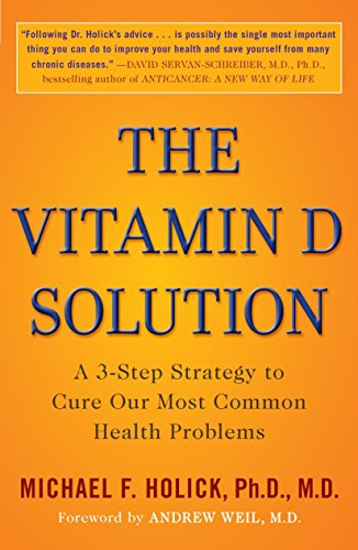 The Vitamin D Solution: A 3-Step Strategy to Cure Our Most Common Health Problems von Plume