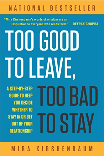 Too Good to Leave, Too Bad to Stay: A Step-by-Step Guide to Help You Decide Whether to Stay In or Get Out of Your Relationship von Plume