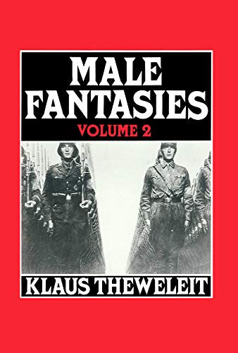 Male Fantasies Vol 2: Male Bodies: Psychoanalyzing the White Terror von Polity