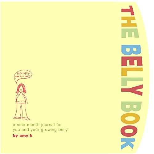 The Belly Book: A Nine-Month Journal for You and Your Growing Belly (Potter Style) von Potter Style