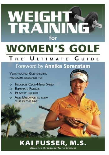 Weight Training for Women's Golf: The Ultimate Guide (Ultimate Guide to Weight Training: Golf) von Price World Publishing