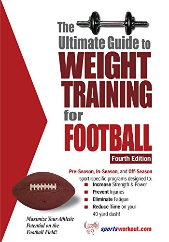 The Ultimate Guide to Weight Training for Football (Ultimate Guide to Weight Training: Football) von Price World Publishing