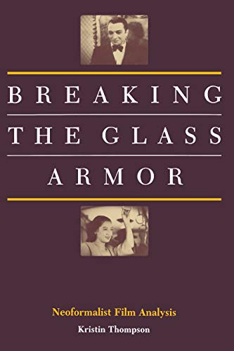 Breaking the Glass Armor: Neoformalist Film Analysis von Princeton University Press
