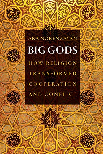 Big Gods: How Religion Transformed Cooperation and Conflict von Princeton University Press