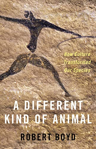 Different Kind of Animal: How Culture Transformed Our Species (University Center for Human Values) von Princeton University Press