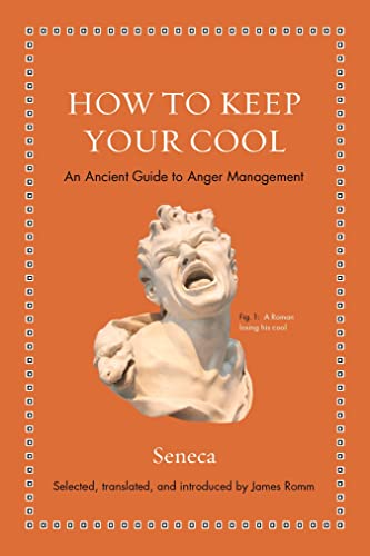 How to Keep Your Cool: An Ancient Guide to Anger Management (Ancient Wisdom for Modern Readers) von Princeton Univers. Press