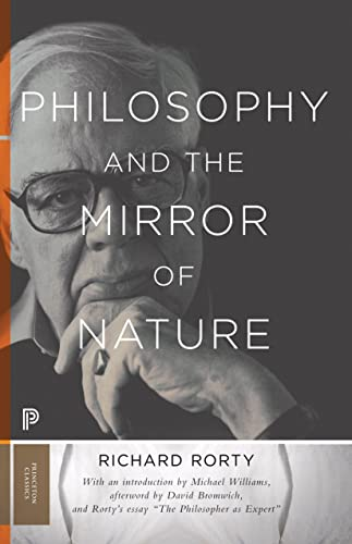 Philosophy and the Mirror of Nature (Princeton Classics, Band 30) von Princeton University Press