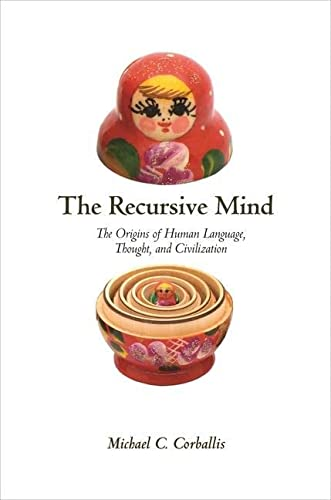 The Recursive Mind: The Origins of Human Language, Thought, and Civilization - Updated Edition von Princeton Univers. Press