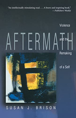 Aftermath: Violence and the Remaking of a Self von Princeton University Press