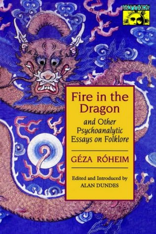 Fire in the Dragon and Other Psychoanalytic Essays on Folklore (Mythos Series, Band 51) von Princeton University Press