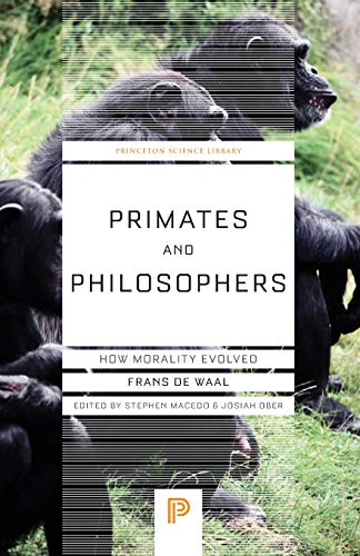 Primates and Philosophers: How Morality Evolved (Princeton Science Library) von Princeton Univers. Press