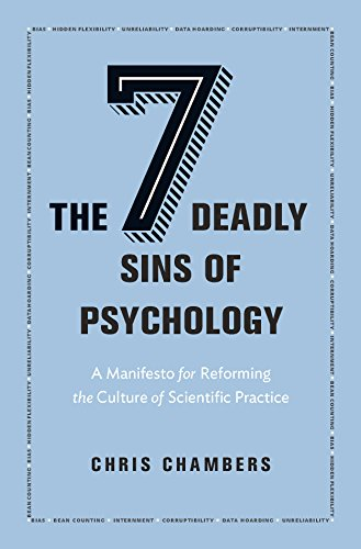 Seven Deadly Sins of Psychology: A Manifesto for Reforming the Culture of Scientific Practice von Princeton University Press