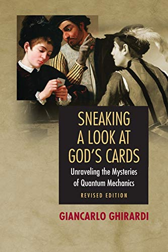 Sneaking a Look at God's Cards, Revised Edition: Unraveling the Mysteries of Quantum Mechanics von Princeton University Press