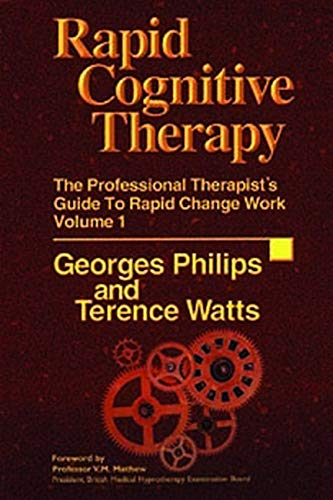 Rapid Cognitive Therapy: The Professional Therapist's Guide to Rapid Change Work von CROWN HOUSE PUB LTD