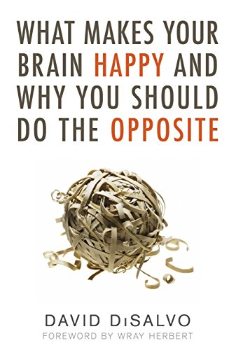 What Makes Your Brain Happy and Why You Should Do the Opposite von Prometheus Books