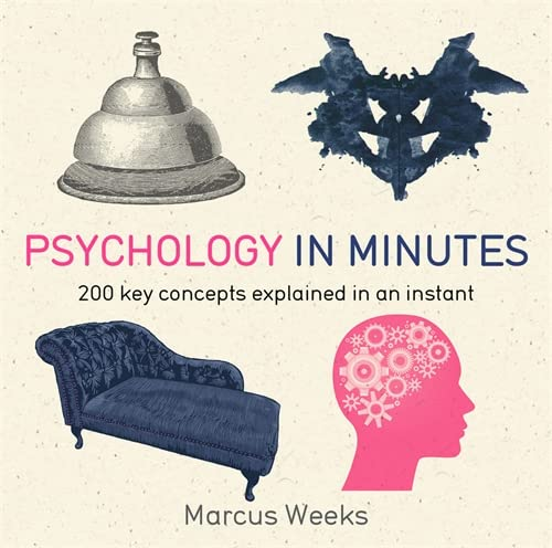 Psychology in Minutes: 200 Key Concepts Explained in an Instant von Quercus