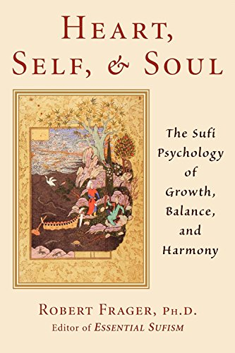 Heart, Self, and Soul: The Sufi Psychology of Growth, Balance, and Harmony: A Sufi Approach to Growth, Balance and Harmony von Quest Books