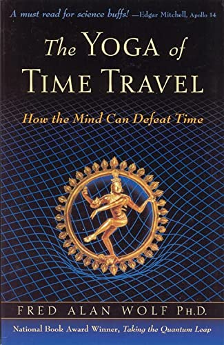 The Yoga of Time Travel: How the Mind Can Defeat Time von Quest Books