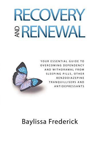 Recovery and Renewal: Your essential guide to overcoming dependency and withdrawal from sleeping pills, other benzodiazepine tranquillisers von LIGHTNING SOURCE INC