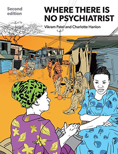 Where There Is No Psychiatrist: A Mental Health Care Manual von RCPsych Publications