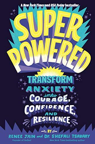 Superpowered: Transform Anxiety into Courage, Confidence, and Resilience von Random House Books for Young Readers