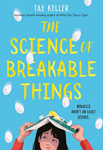 The Science of Breakable Things von Random House Books for Young Readers