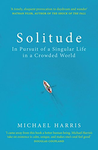 Solitude: In Pursuit of a Singular Life in a Crowded World von Random House UK Ltd