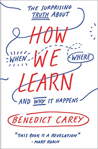 How We Learn: The Surprising Truth About When, Where, and Why It Happens von Random House LCC US