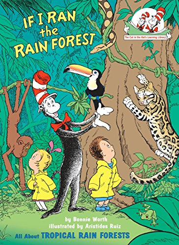 If I Ran the Rain Forest: All About Tropical Rain Forests (Cat in the Hat's Learning Library) von Random House