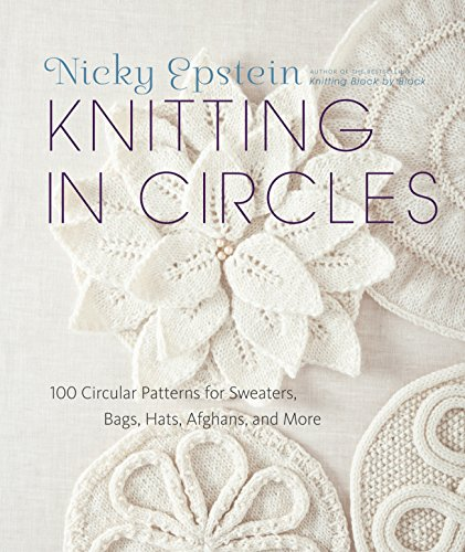 Knitting in Circles: 100 Circular Patterns for Sweaters, Bags, Hats, Afghans, and More von Random House