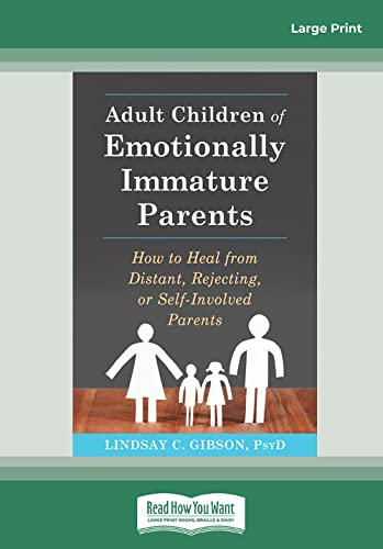 Adult Children of Emotionally Immature Parents: How to Heal from Distant, Rejecting, or Self-Involved Parents von ReadHowYouWant