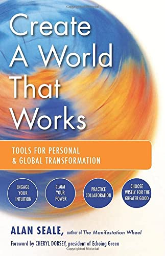 Create a World That Works: Tools for Personal & Global Transformation von Red Wheel/Weiser