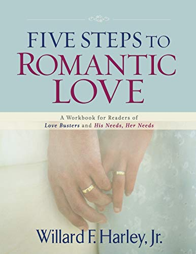 Five Steps to Romantic Love: A Workbook For Readers Of Love Busters And His Needs, Her Needs von Revell