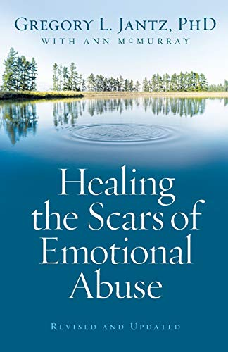 Healing the Scars of Emotional Abuse von Revell