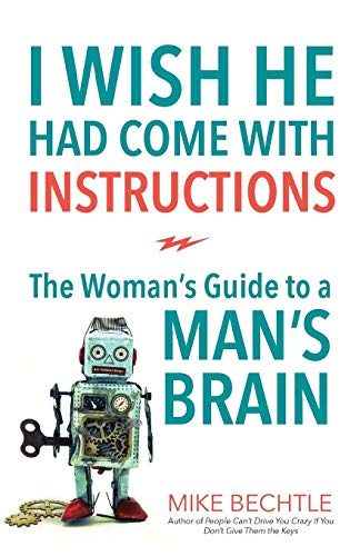 I Wish He Had Come with Instructions: The Woman's Guide to a Man's Brain von Revell