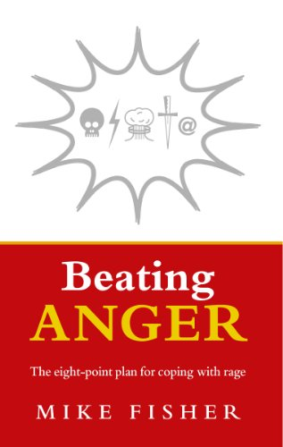 Beating Anger: The Eight-point Plan for Coping With Rage von Rider