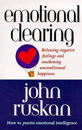 Emotional Clearing: Releasing Negative Feelings and Awakening Unconditional Happiness von Rider