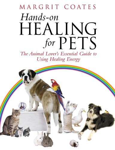 Hands-On Healing For Pets: The Animal Lover's Essential Guide To Using Healing Energy von Rider