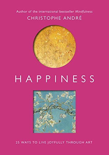 Happiness: 25 Ways to Live Joyfully Through Art von Rider