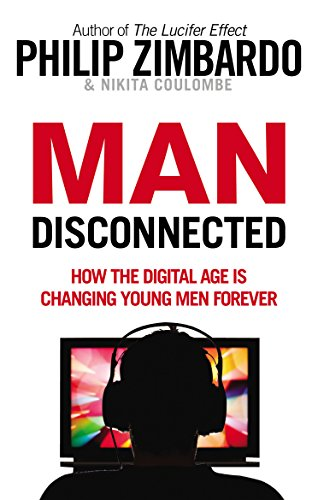 Man Disconnected: How the digital age is changing young men forever von Random House UK Ltd