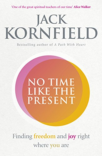 No Time Like the Present: Finding Freedom and Joy Where You Are (Good Food Eat Well) von Random House UK Ltd