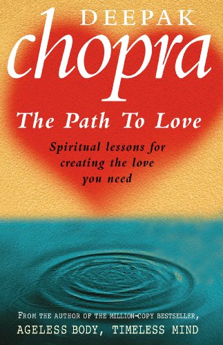 Path To Love: Spiritual Lessons for Creating the Love You Need von Rider